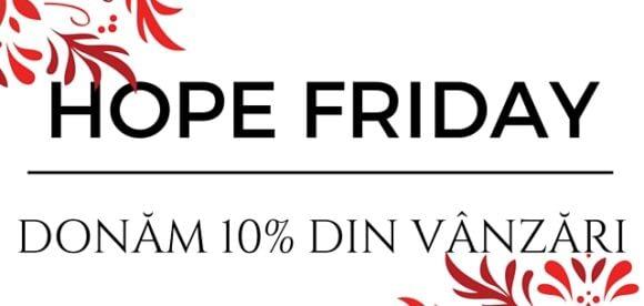 Anul acesta ne implicăm în Hope Friday!